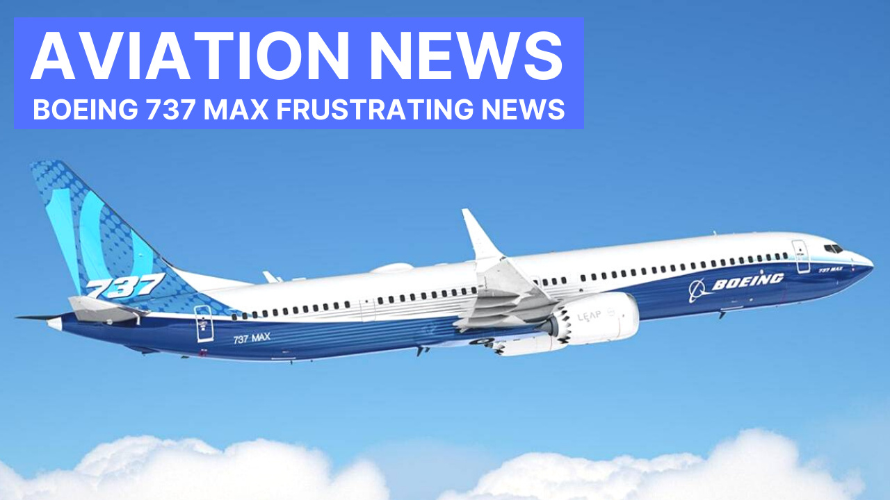 (VIDEO) Frustrating News For The Boeing 737 Max