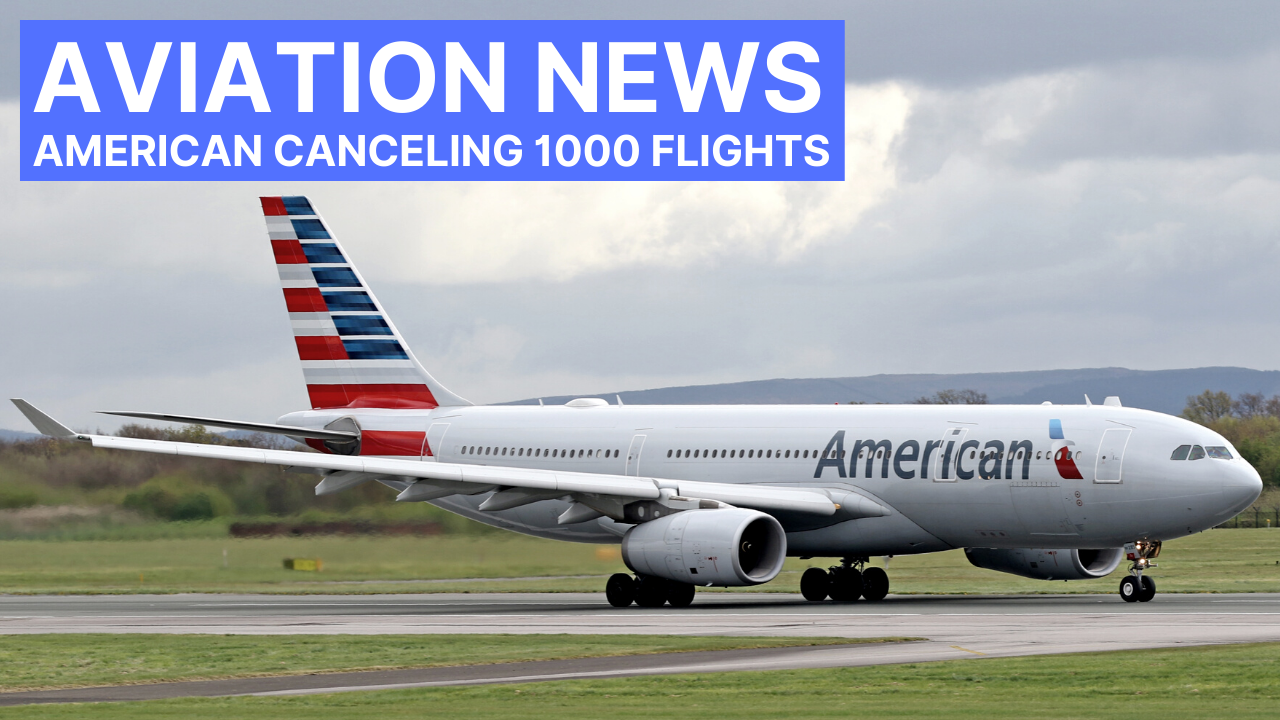 (Video) American Canceling 1000 Flights