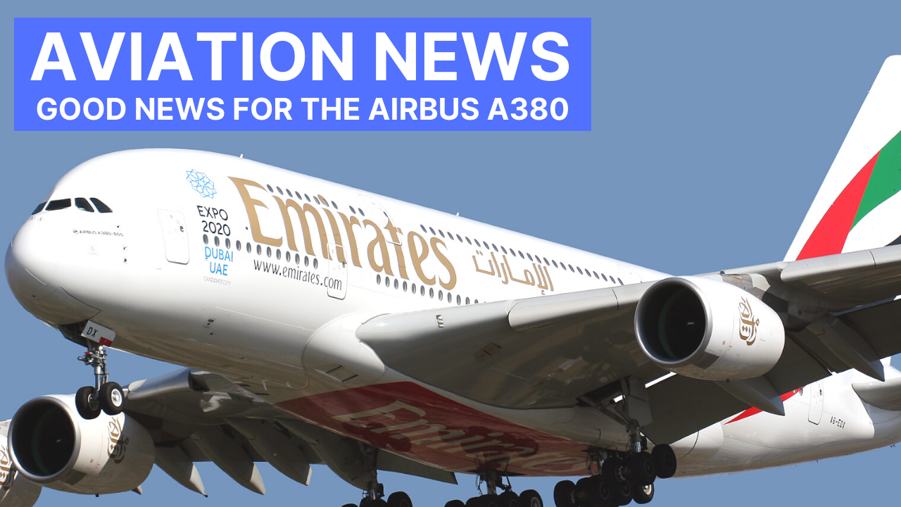 Good News For The Airbus A380